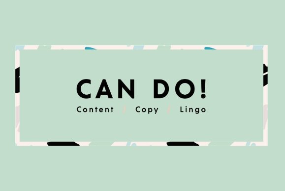 CAN DO CONTENT - Content, Copy, Lingo